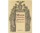Szczegóły książki MUZA GDAŃSKA JANOWI SOBIESKIEMU