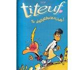 Szczegóły książki TITEUF #3: TO NIESPRAWIEDLIWE!