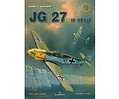 Szczegóły książki JG 27 W AKCJI VOL. 1 - MINIATURY LOTNICZE NR 1