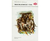 Szczegóły książki MACIEJOWICE 1794 (HISTORYCZNE BITWY)