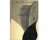 Szczegóły książki WIELKA PODRÓŻ WALTA WHITMANA
