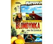 Szczegóły książki BLONDYNKA NA ORINOKO