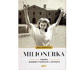 Szczegóły książki MILIONERKA. ZAGADKA BARBARY PIASECKIEJ-JOHNSON