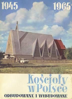 KOŚCIOŁY W POLSCE 1945 - 1965 ...