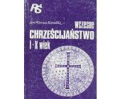 Szczegóły książki WCZESNE CHRZEŚCIJAŃSTWO I - X WIEK