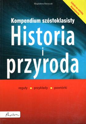 KOMPENDIUM SZÓSTOKLASISTY - HISTORIA I PRZYRODA