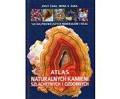 Szczegóły książki ATLAS NATURALNYCH KAMIENI SZLACHETNYCH I OZDOBNYCH