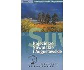 Szczegóły książki POJEZIERZE SUWALSKIE I AUGUSTOWSKIE