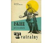 Szczegóły książki ISKIER PRZEWODNIK TEATRALNY