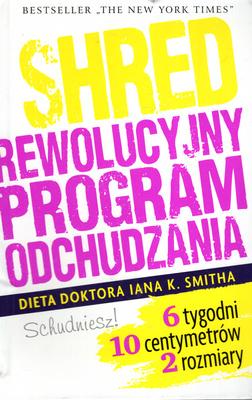 SHRED. REWOLUCYJNY PROGRAM ODCHUDZANIA