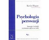 Szczegóły książki PSYCHOLOGIA PERSWAZJI - STRATEGIE I TECHNIKI WYWIERANIA WPŁYWU NA LUDZI