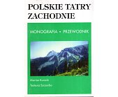 Szczegóły książki POLSKIE TATRY ZACHODNIE - MONOGRAFIA, PRZEWODNIK