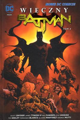 BATMAN - TOM 3 - WIECZNY BATMAN