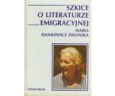Szczegóły książki SZKICE O LITERATURZE EMIGRACYJNEJ