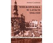Szczegóły książki WIELKOPOLSKA W LATACH 1918 - 1939