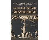 Szczegóły książki JAK HITLER URATOWAŁ MUSSOLINIEGO