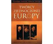 Szczegóły książki TWÓRCY ZJEDNOCZONEJ EUROPY