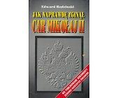 Szczegóły książki JAK NAPRAWDĘ ZGINĄŁ CAR MIKOŁAJ II
