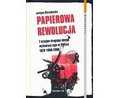 Szczegóły książki PAPIEROWA REWOLUCJA