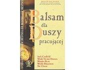 Szczegóły książki BALSAM DLA DUSZY PRACUJĄCEJ