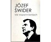 Szczegóły książki JÓZEF ŚWIDER WE WSPOMNIENIACH