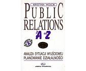 Szczegóły książki PUBLIC RELATIONS OD A DO Z (2 TOMY)