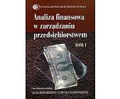 Szczegóły książki ANALIZA FINANSOWA W ZARZĄDZANIU PRZEDSIĘBIORSTWEM - 2 TOMY
