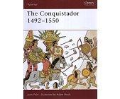 Szczegóły książki THE CONQUISTADOR: 1492–1550 (OSPREY PUBLISHING)