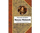 Szczegóły książki MARYNA MNISZECH
