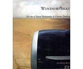 Szczegóły książki WINDOW SEAT: THE ART OF DIGITAL PHOTOGRAPHY AND CREATIVE THINKING