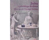 Szczegóły książki SREBRA Z GDAŃSKIEGO KREDENSU
