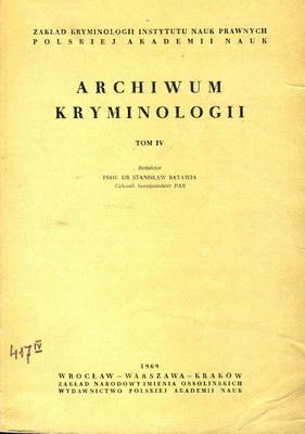 ARCHIWUM KRYMINOLOGII - TOM IV