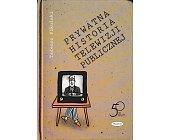 Szczegóły książki PRYWATNA  HISTORIA TELWIZJI PUBLICZNEJ
