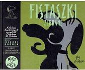 Szczegóły książki FISTASZKI ZEBRANE 1957 - 1958