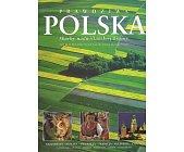 Szczegóły książki PRAWDZIWA POLSKA. SKARBY NADWIŚLAŃSKIEJ KRAINY