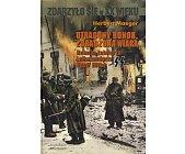 Szczegóły książki UTRACONY HONOR, UTRACONA WIARA - RELACJA ŻOŁNIERZA LEIBSTANDARTE SS ADOLF HITLER