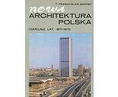 Szczegóły książki NOWA ARCHITEKTURA POLSKA (DIARIUSZ LAT 1971 - 1975)