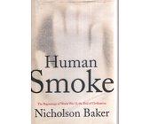 Szczegóły książki HUMAN SMOKE: THE BEGINNINGS OF WORLD WAR II, THE END OF CIVILIZATION