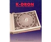 Szczegóły książki K - DRON. OPATENTOWANA NIESKOŃCZONOŚĆ