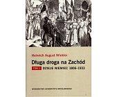 Szczegóły książki DŁUGA DROGA NA ZACHÓD - 2 TOMY