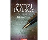 Szczegóły książki ŻYDZI POLSCY. HISTORIE NIEZWYKŁE