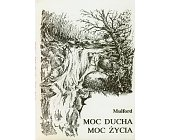 Szczegóły książki MOC DUCHA, MOC ŻYCIA