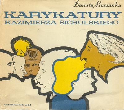 KARYKATURY KAZIMIERZA SICHULSKIEGO