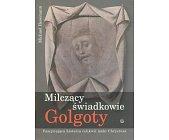 Szczegóły książki MILCZĄCY ŚWIADKOWIE GOLGOTY
