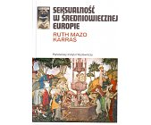 Szczegóły książki SEKSUALNOŚĆ W ŚREDNIOWIECZNEJ EUROPIE.