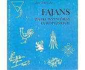 Szczegóły książki FAJANS - ZNAKI WYTWÓRNI EUROPEJSKICH