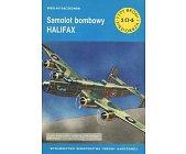 Szczegóły książki SAMOLOT BOMBOWY HALIFAX (TYPY BRONI I UZBROJENIA - ZESZYT 104)