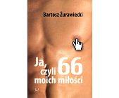 Szczegóły książki JA, CZYLI 66 MOICH MIŁOŚCI