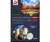 Szczegóły książki BRUKSELA, BELGIA, LUKSEMBURG - INSPIRATOR PODRÓŻNICZY