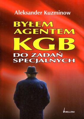 BYŁEM AGENTEM KGB DO ZADAŃ SPECJALNYCH